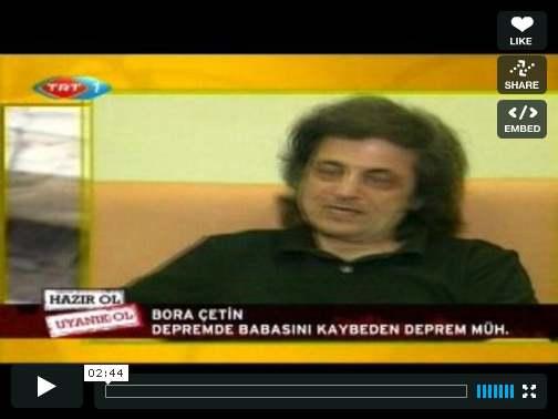 17 Ağustos 2009 tarihinde TRT 1'de yayınlanan program'da Bora ÇETİN'in Niyazi ÇETİN ve deprem ile ilgili düşünceleri